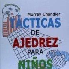 Libros: TÁCTICAS DE AJEDREZ PARA NIÑOS. Lote 243991750