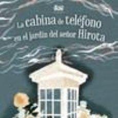 Libros: LA CABINA DE TELÉFONO EN EL JARDÍN DEL SEÑOR HIROTA. Lote 244564785