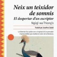 Libros: NEIX UN TEIXIDOR DE SOMNIS. Lote 244564895