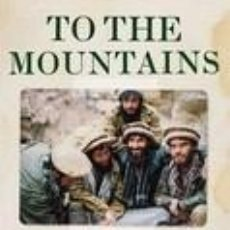 Libros: TO THE MOUNTAINS: MY LIFE IN JIHAD, FROM ALGERIA TO AFGHANISTAN. Lote 245415130