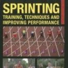 Libros: SPRINTING: TRAINING, TECHNIQUES AND IMPROVING PERFORMANCE. Lote 245415220