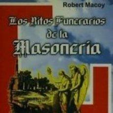 Libros: RITOS FUNERARIOS DE LA MASONERÍA, LOS. Lote 245901580