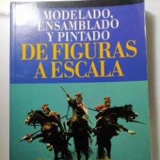 Libros: LIBRO.MODELADO , ENSAMBLADO DE FIGURAS A ESCALA. AÑO 1996. Lote 246248115