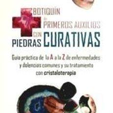 Libros: BOTIQUIN PRIMEROS AUXILIOS CON PIEDRAS CURATIVAS. Lote 246490315