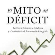Libros: EL MITO DEL DÉFICIT. Lote 246490370