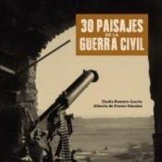 Libros: 30 PAISAJES DE LA GUERRA CIVIL. Lote 246577415