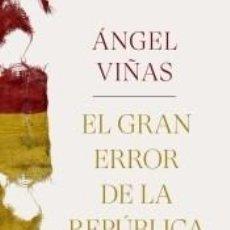 Livres: EL GRAN ERROR DE LA REPÚBLICA. Lote 246655430