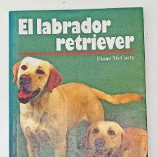 Libros: DIANE MC CARTY, EL LABRADOR RETRIEVER - TAPA BLANDA - PERROS - EN BUEN ESTADO. Lote 247099575