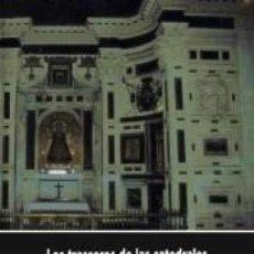Libri: LOS TRASCOROS DE LAS CATEDRALES ESPAÑOLAS: ESTUDIOS DE UNA TIPOLOGÍA ARQUITECTÓNICA. Lote 251346645