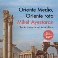 Livres: ORIENTE MEDIO, ORIENTE ROTO. Lote 253211170