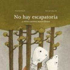 Libros: NO HAY ESCAPATORIA Y OTROS CUENTOS MARAVILLOSOS. Lote 254047730