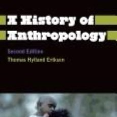 Libros: A HISTORY OF ANTHROPOLOGY. Lote 254545105