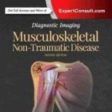 Libros: DIAGNOSTIC IMAGING: MUSCULOSKELETAL NON-TRAUMATIC DISEASE. Lote 254545170