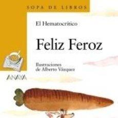 Libros: FELIZ FEROZ. Lote 254545235
