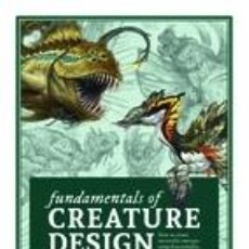 Libros: FUNDAMENTALS OF CREATURE DESIGN: HOW TO CREATE SUCCESSFUL CONCEPTS USING FUNCTIONALITY, ANATOMY,. Lote 254545290