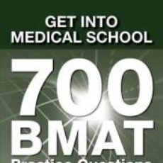 Libros: GET INTO MEDICAL SCHOOL - 700 BMAT PRACTICE QUESTIONS. Lote 254545340