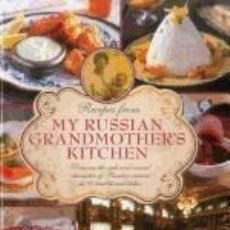 Libros: RECIPES FROM MY RUSSIAN GRANDMOTHERS KITCHEN: DISCOVER THE RICH AND VARIED CHARACTER OF RUSSIAN. Lote 254545605