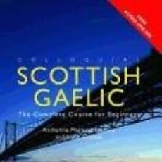 Libros: COLLOQUIAL SCOTTISH GAELIC: THE COMPLETE COURSE FOR BEGINNERS. Lote 254545655