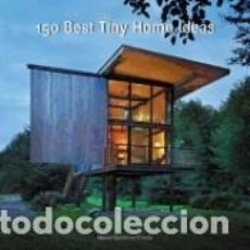 Libros: 150 BEST TINY HOME IDEAS. Lote 254545685