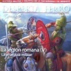 Libros: REVISTA DESPERTA FERRO. ESPECIAL, Nº 17. LA LEGIÓN ROMANA (V). LA ANARQUÍA MILITAR. Lote 255363965