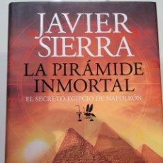 Libros: LA PIRÁMIDE INMORTAL JAVIER SIERRA. Lote 255555510