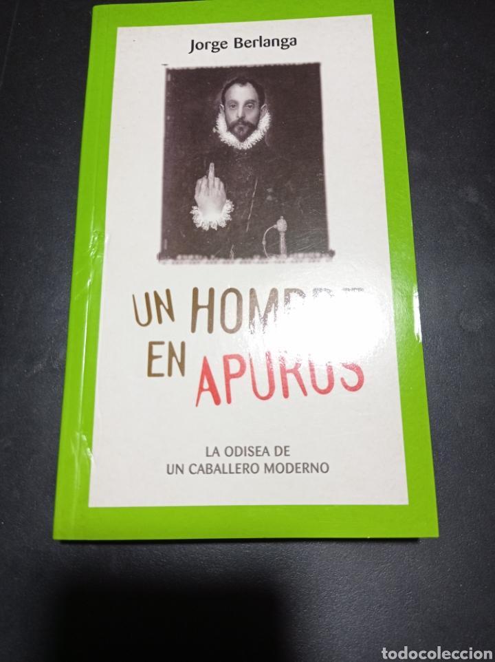 UN HOMBRE EN APUROS . JORGE BERLANGA . LA ODISEA DE UN CABALLERO MODERNO (Libros Nuevos - Ocio - Otros)