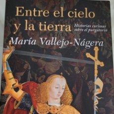 Libros: ENTRE EL CIELO Y LA TIERRA MARIA VALLEJO NAJERA. Lote 256101215