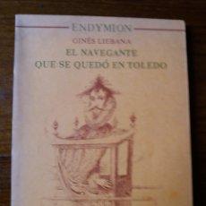 Libros: EL NAVEGANTE QUE SE QUEDO EN TOLEDO. Lote 258034580