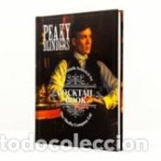 Libros: PEAKY BLINDERS COCKTAIL BOOK: 40 COCKTAILS SELECTED BY THE SHELBY COMPANY LTD. Lote 261550770