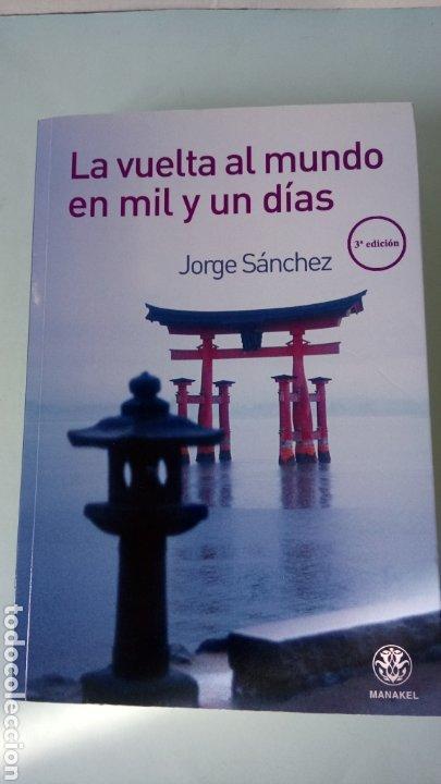LIBRO LA VUELTA AL MUNDO EN MIL Y UN DÍAS. JORGE SÁNCHEZ. EDITORIAL MANAKEL. AÑO 2011. (Libros Nuevos - Ocio - Otros)