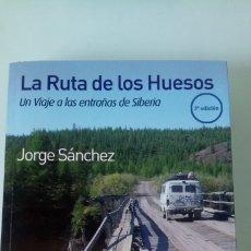 Livres: LIBRO LA RUTA DE LOS HUESOS. JORGE SÁNCHEZ. EDITORIAL MANAKEL. AÑO 2011.. Lote 262023425