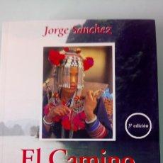 Livres: LIBRO EL CAMINO DEL VIAJERO. JORGE SÁNCHEZ. EDITORIAL MANAKEL. 2011.. Lote 262187840