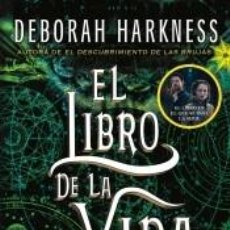 Libros: EL LIBRO DE LA VIDA (EL DESCUBRIMIENTO DE LAS BRUJAS 3). Lote 262237245