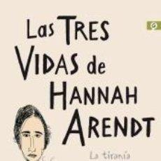 Libros: LAS TRES VIDAS DE HANNAH ARENDT (BILOGÍA BAD BOYS). Lote 262348355