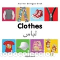Libros: MY FIRST BILINGUAL BOOK-CLOTHES (ENGLISH-FARSI). Lote 262399770