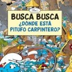 Libros: LOS PITUFOS, BUSCA BUSCA ¿DÓNDE ESTÁ PITUFO CARPINTERO?. Lote 263073900