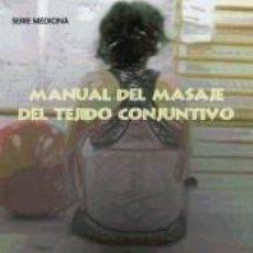 Libros: MANUAL DEL MASAJE DEL TEJIDO CONJUNTIVO. Lote 268617739