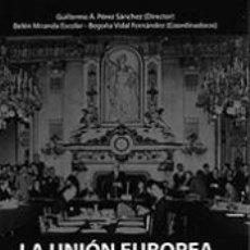 Libros: UNIÓN EUROPEA AL CUMPLIRSE LOS 70 AÑOS DE LA DECLARACIÓN SCHUMAN (1950-2020), LA. Lote 268716594