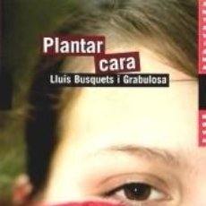 Libros: PLANTAR CARA. Lote 268716669