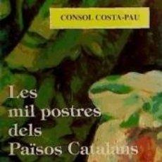 Libros: MIL POSTRES DELS PAISOS CATALANS, LES. Lote 268716689