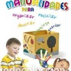 Libros: MANUALIDADES PARA ORGANIZAR, DECORAR, GUARDAR Y DIVERTIRSE. Lote 268716694