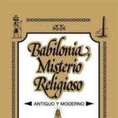 Libros: BABILONIA, MISTERIO RELIGIOSO. Lote 269633563