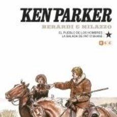 Libros: KEN PARKER NÚM. 06: EL PUEBLO DE LOS HOMBRES/LA BALADA DE PAT O`SHANE. Lote 269839358