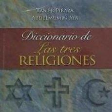Libros: DICCIONARIO DE LAS TRES RELIGIONES : JUDAÍSMO, CRISTIANISMO, ISLAM. Lote 269943403