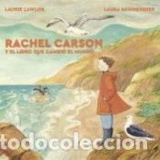 Libros: RACHEL CARSON Y EL LIBRO QUE CAMBIÓ EL MUNDO. Lote 269943423