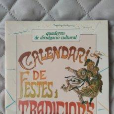 Libros: CALENDARI DE FESTES I TRADICIONS. Lote 270957633