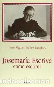 JOSEMARÍA ESCRIVÁ COMO ESCRITOR (Libros Nuevos - Ocio - Otros)