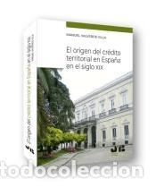 EL ORIGEN DEL CRÉDITO TERRITORIAL EN ESPAÑA EN EL SIGLO XIX (Libros Nuevos - Ocio - Otros)