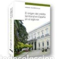 Libros: EL ORIGEN DEL CRÉDITO TERRITORIAL EN ESPAÑA EN EL SIGLO XIX. Lote 271015008