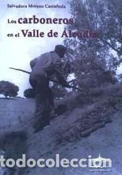 LOS CARBONEROS EN EL VALLE DE ALCUDIA (Libros Nuevos - Ocio - Otros)